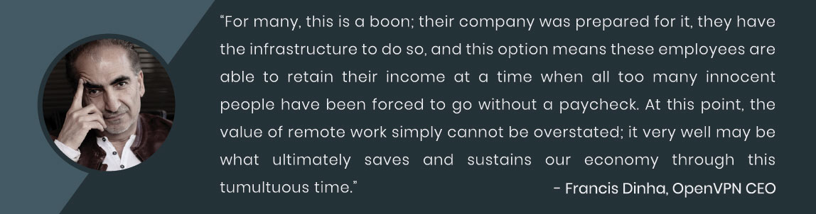 OpenVPN CEO quote on recent increase in remote workers
